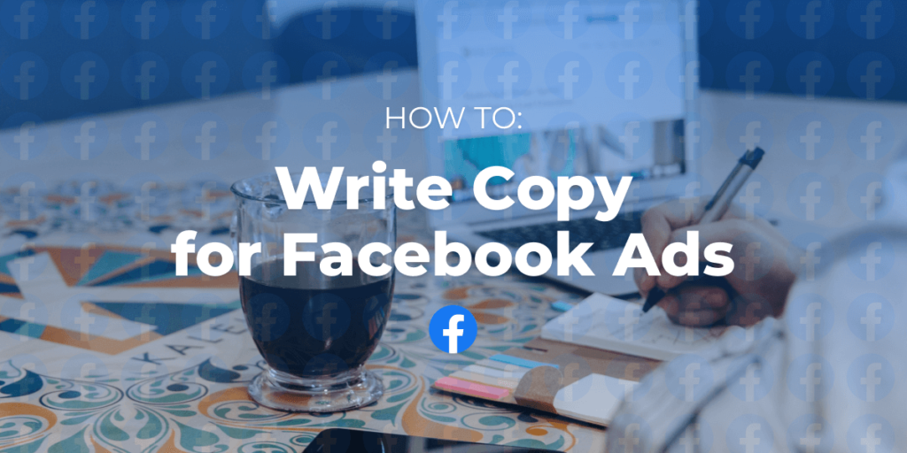 How-to-Write-Copy-for-Facebook-Ads